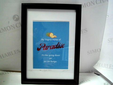 "Lot 3 ""MY VAGINA TASTES OF PARADISE"" FRAMED PRINT 12/100"